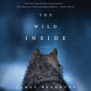 The Wild Inside: A Novel