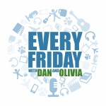Every Friday With Dan And Olivia