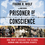 Prisoner Of Conscience: One Mans Crusade For Global Human And Religious Rights