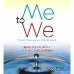 Me To We: Finding Meaning In A Material World [abridged]