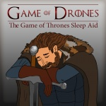 Game Of Drones | Sleep To Game Of Thrones | Fight Insomnia With Dull Recaps And More To Help You Fal