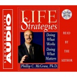 Life Strategies: Doing What Works Doing What Matters [abridged]