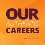 Our Authentic Careers | Weekly Conversations With Real People Who Are Finding Their Purpose