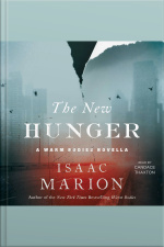 The New Hunger: A Warm Bodies Novella