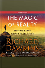 The Magic Of Reality: How We Know Whats Really True