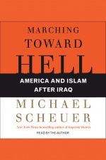 Marching Toward Hell: America And Islam After Iraq [abridged]
