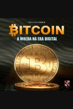 Bitcoin - A Moeda na Era Digital