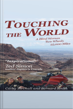Touching The World: A Blind Woman, Two Wheels, 25000 Miles