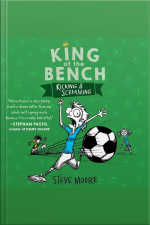 King Of The Bench: Kicking  Screaming