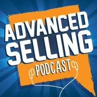 The Advanced Selling Podcast: Sales Training | Leadership Coaching | B2b Sales Strategy | Prospecting Tips