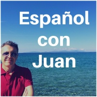 Learn Spanish With Spanish Podcasts | Español Con Juan