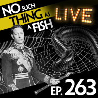 Episode 263: No Such Thing As Millipede Lipbalm
