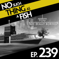 Episode 239: No Such Thing As The Queen Maaaaaaary
