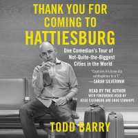 Thank You For Coming To Hattiesburg: One Comedians Tour Of Not-quite-the-biggest Cities In The World