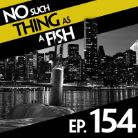Episode 154: No Such Thing As A Submarine Shepherd