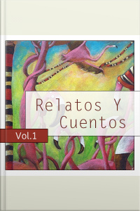 Relatos y Cuentos - Vol 1