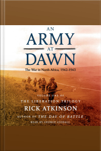An Army At Dawn: The War In North Africa (1942-1943)