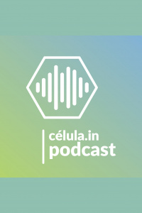 Célula.in Podcast
