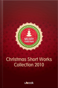 Christmas Short Works Collection 2010