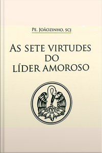 As Sete Virtudes Do Lider Amoroso
