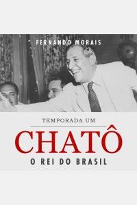 Chatô - O Rei do Brasil - Temp. 1