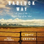 Badluck Way: A Year On The Ragged Edge Of The West