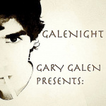 Gary Galen Presents: Galenight Podcast