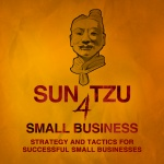 Sun Tzu 4 Small Business | Strategy And Tactics, Technology And Leadership, Management And Marketing For Small Business Owne