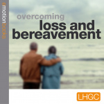 Overcoming Loss And Bereavement