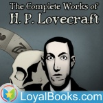 Collected Public Domain Works Of H. P. Lovecraft By H. P. Lovecraft