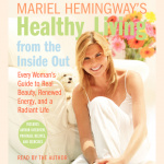 Mariel Hemingways Healthy Living from the Inside Out