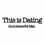 This is Dating: Good Advice for Men with Jolene Manuel
