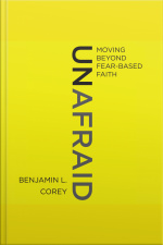 Unafraid: Moving Beyond Fear-based Faith
