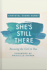 Shes Still There: Rescuing The Girl In You