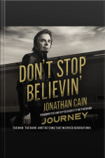 Dont Stop Believin: The Man, The Band, And The Song That Inspired Generations