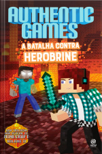 Authentic Games - A Batalha Contra Herobrine