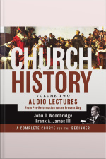 Church History, Volume Two: Audio Lectures: From Pre-reformation To The Present Day