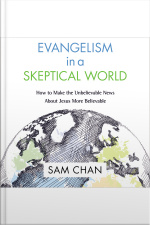 Evangelism In A Skeptical World: Audio Lectures: How To Make The Unbelievable News About Jesus More Believable