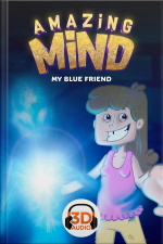 Amazing Mind 3D - 001 - My blue friend - 3D Audio