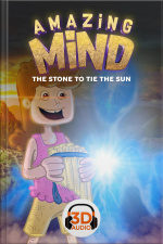 Amazing Mind 3D - 004 - The stone to tie the sun - 3D Audio