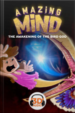 Amazing Mind 3D - 007 - The awakening of the Bird god - 3D Audio