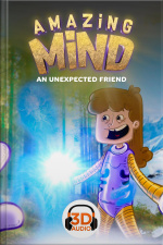 Amazing Mind 3D - 010 - An unexpected friend  - 3D Audio