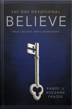 Believe 365-day Devotional: What I Believe. Who I Am Becoming.
