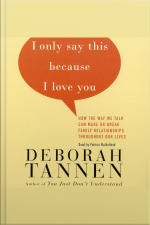 I Only Say This Because I Love You: Talking In Families