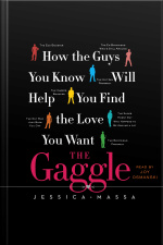 The Gaggle: How The Guys You Know Will Help You Find The Love