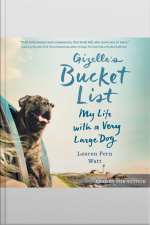 Gizelles Bucket List: My Life With A Very Large Dog