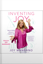 Inventing Joy: Dare To Build A Brave  Creative Life