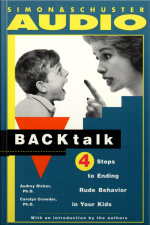 Backtalk: 3 Steps To Stop It Before The Tears And Tantrums Start [abridged]
