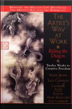 The Artists Way At Work: Riding The Dragon: Twelve Weeks To Creative Freedom [abridged]