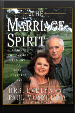 The Marriage Spirit: Finding The Passion And Joy Of Soul-centered Love [abridged]
